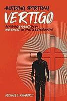 Avoiding Spiritual Vertigo: Remaining Balanced in an Unbalanced Sociopolitical Environment