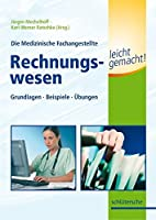 Die Medizinische Fachangestellte – Rechnungswesen leicht gemacht!: Grundlagen. Beispiele. Uebungen