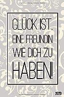 2020 Glueck ist eine Freundin wie dich zu haben: Wochenkalender A5 - 365 Tage planen, notieren und erledigen. Struktur & Produktivitaet / Geschenk / Jan - Dez