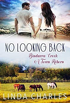 No Looking Back (Bindarra Creek A Town Reborn Book 3) by [Charles, Linda]
