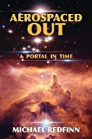Aerospaced Out: A Portal in Time