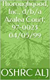Thoroughgood, Inc., d/b/a Azalea Court; 97-0023  04/05/99 (English Edition)