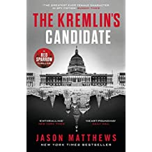 The Kremlin's Candidate: Discover what happens next after THE RED SPARROW, starring Jennifer Lawrence . . . (Red Sparrow Trilogy)