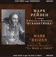 "Mark Reizen in N.Rimsky-Korsakov's ""The Maid of Pskov"""