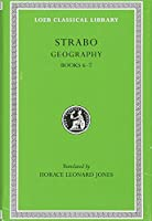 Geography, Volume III: Books 6-7 (Loeb Classical Library)