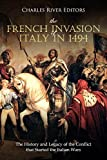 The French Invasion of Italy in 1494: The History and Legacy of the Conflict that Started the Italian Wars (English Edition)