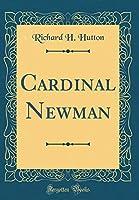 Cardinal Newman (Classic Reprint)