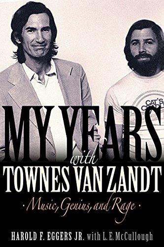 My Years With Townes Van Zandt...