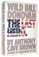 The Last Hero: Wild Bill Donovan