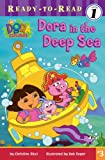 Dora In The Deep Sea (Dora the Explorer Ready-To-Read (Pb))