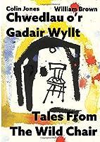 Chwedlau o'r Gadair Wyllt - Tales From the Wild Chair
