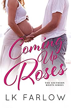 Coming Up Roses by [Farlow, LK]