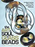 The Art & Soul of Glass Beads: 14 Bead Artists Share Their Inspiration & Methods