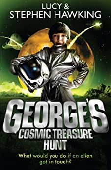 George's Cosmic Treasure Hunt (George's Secret Key to the Universe) by [Hawking, Lucy, Hawking, Stephen]