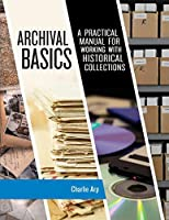 Archival Basics (American Association for State and Local History)