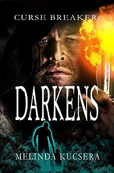 Curse Breaker: Darkens by [Kucsera, Melinda]