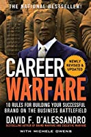 Career Warfare: 10 Rules for Building Your Sucessful Brand on the Business Battlefield