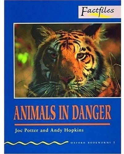 Animals in Danger (Oxford Bookworms: Factfiles)の詳細を見る
