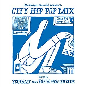"Manhattan Records® presents ""CITY HIP POP MIX"" mixed by TSUBAME from TOKYO HEALTH CLUB"