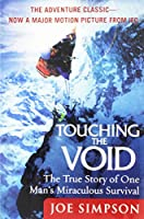Touching the Void: The True Story of One Man's Miraculous Survival by Joe Simpson(2004-02-03)