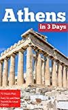 Athens in 3 Days (Travel Guide 2018 with Photos &Maps): All you need to know before you go to Athens: 3 Days Itinerary,Where to Stay,What to See,Food Guide,How ... Greek Islands&10 Day-Trips (English Edition)