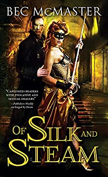 Of Silk and Steam (London Steampunk Book 5) by [McMaster, Bec]