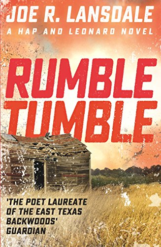 Rumble Tumble: Hap and Leonard Book Five (Hap and Leonard Thrillers 5) (English Edition)の詳細を見る