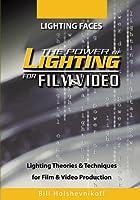 Lighting Faces: Power of Lighting for Film & Video [DVD] [Import]