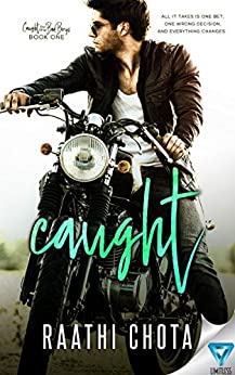 Caught (Caught By the Bad Boys Book 1) by [Chota, Raathi]