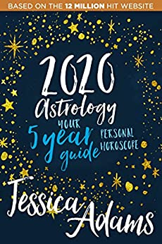 2020 Astrology: Your 5 year personal horoscope guide by [Adams, Jessica]