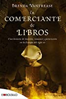 La comerciante de libros : una historia de traición, romance y persecución en la Europa del siglo XV