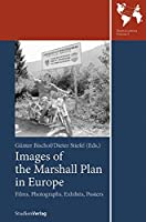 Images of the Marshall Plan in Europe: Films, Photographs, Exhibits, Poster (Studien Verlag)