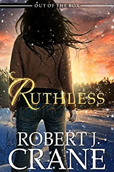Ruthless (Out of the Box Book 3) by [Crane, Robert J.]