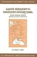 Karaite Separatism in Nineteenth-Century Russia: Joseph Solomon Lutski's Epistle of Israel's Deliverance (Monographs of the Hebrew Union College)