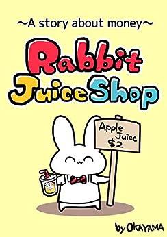 Rabbit Juice Shop ~A story about money~ (Rabbit story about money Book 1) by [OKAYAMA, OKAYAMA]