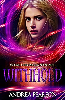 Withhold (Mosaic Chronicles Book 9) by [Pearson, Andrea]