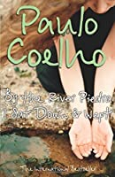 By the River Piedra I Sat Down and Wept by Paulo Coelho(1998-01-03)