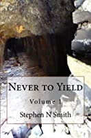 Never to Yield