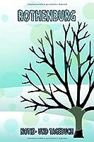 Rothenburg - Notiz- und Tagebuch: Winterurlaub in Rothenburg. Ideal fuer Skiurlaub, Winterurlaub oder Schneeurlaub.  Mit vorgefertigten Seiten und freien Seiten fuer  Reiseerinnerungen. Eignet sich als Geschenk, Notizbuch oder als Abschiedsgeschenk