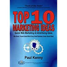 Top 10 Marketing Ideas: Simple Marketing Ideas Which Every Small Business Owner Should Read.