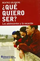 Que Quiero Ser?/ What I Want To Be?: Los adolescentes y la vocacion