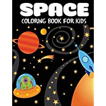 Space Coloring Book for Kids: Fantastic Outer Space Coloring with Planets, Astronauts, Space Ships, Rockets