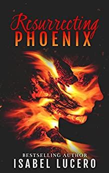 Resurrecting Phoenix by [Lucero, Isabel]