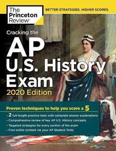 Cracking the AP U.S. History Exam, 2020 Edition: Practice Tests & Prep for the NEW 2020 Exam (College Test Preparation) (English Edition)