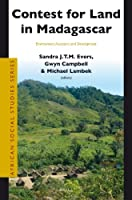 Contest for Land in Madagascar: Environment, Ancestors and Development (African Social Studies Series)
