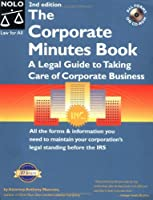 The Corporate Minutes Book: The Legal Guide to Taking Care of Corporate Business (Corporate Records Handbook)