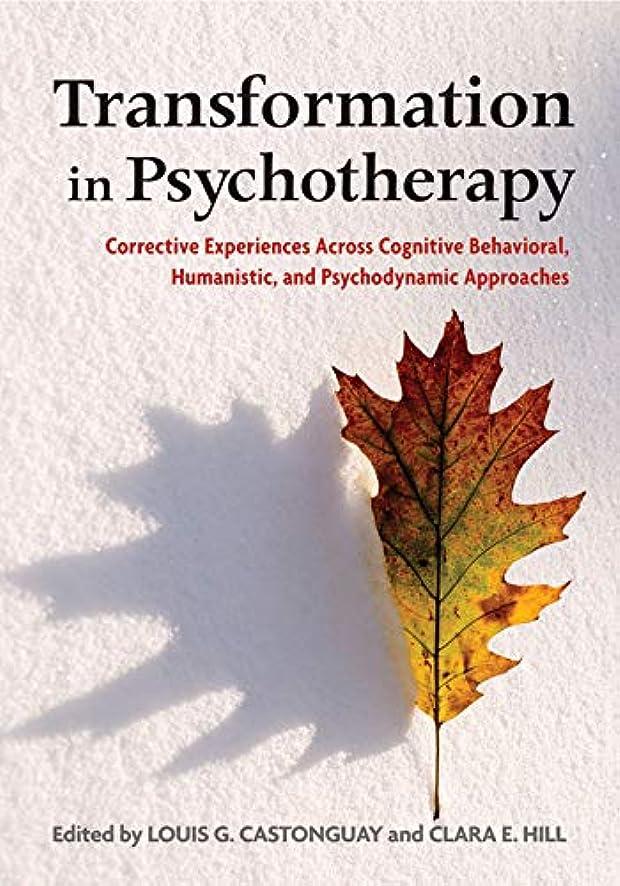 敵対的計画とげのあるTransformation in Psychotherapy: Corrective Experiences Across Cognitive Behavioral, Humanistic, and Psychodynamic Approaches