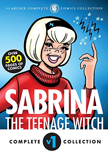 The Complete Sabrina the Teenage Witch: 1962-1971 (Sabrina's Spellbook) (English Edition)