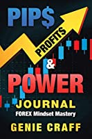 PIP$ PROFIT$ & POWER JOURNAL: FOREX MINDSET MASTERY
