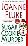Sugar Cookie Murder: A Hannah Swensen Holiday Mystery with Recipes (Hannah Swensen Holiday Mysteries)